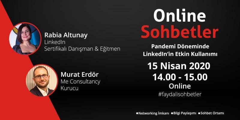 Pandemi Döneminde LinkedIn'in Etkin Kullanımı, 15 Nisan 2020, Rabia Altunay - Sertifikalı Danışman, Murat Erdör - Me Consultancy